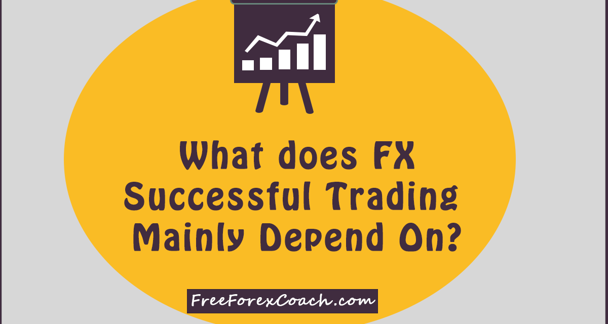 HOW TO ACHIEVE FOREX TRADING SUCCESS